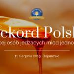 To będą rekordowe Dni Miodu 2019 w Bojanowie