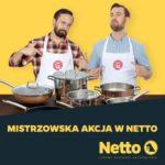 Mistrzowska akcja w Netto. Nowy program lojalnościowy dla miłośników gotowania