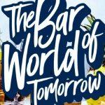 """Nowa bezpłatna aplikacja edukacyjna """"The Bar World of Tomorrow"""" – dla miłośników"""